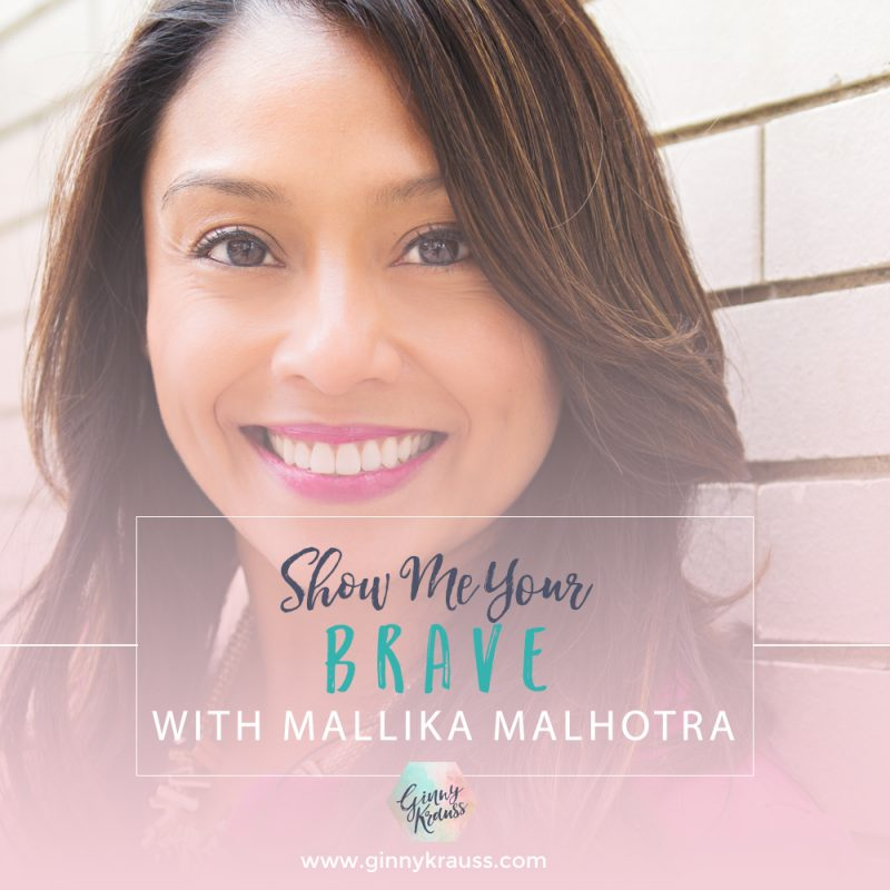 Show Me Your Brave with Mallika Malhotra