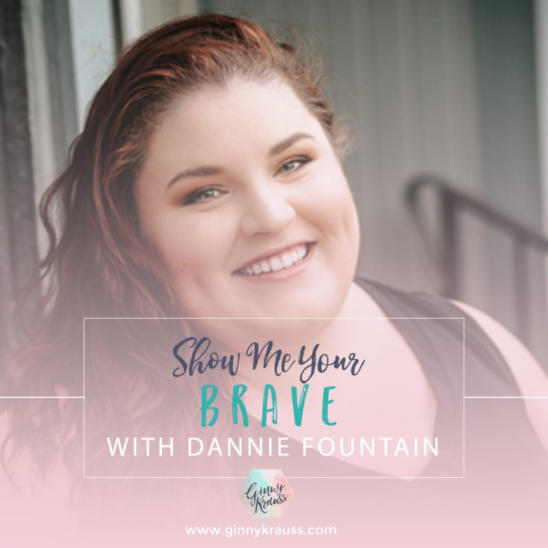 Show Me Your Brave with Dannie Fountain