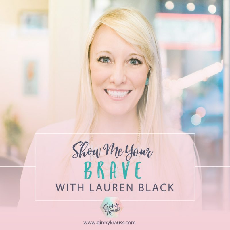 Show Me Your Brave with Lauren Black