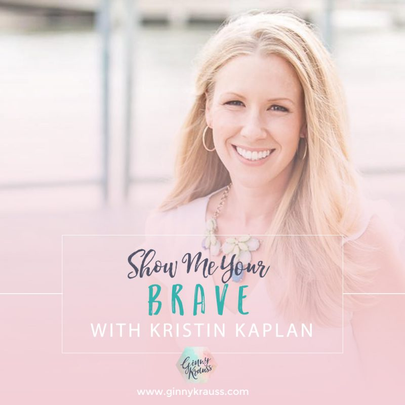 Show Me Your Brave with Kristin Kaplan
