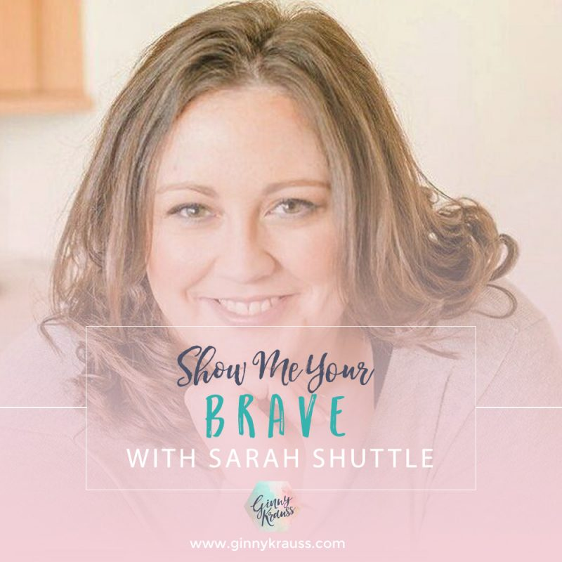 Show Me Your Brave with Sarah Shuttle of Verity Road