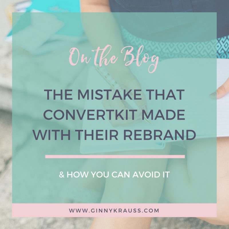 The Mistake That ConvertKit Made With Their Rebrand – & How You Can Avoid It